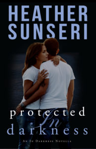 Protected in Darkness is the sequel to Cut in Darkness by Heather Sunseri. Romantic Suspense like Nora Roberts and J.D. Robb.