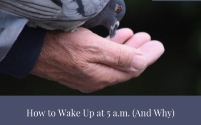 How to Wake Up at 5 a.m. (And Why)